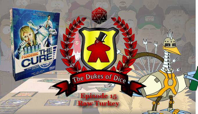 Dukes of Dice - Ep. 15 - Raw Turkey