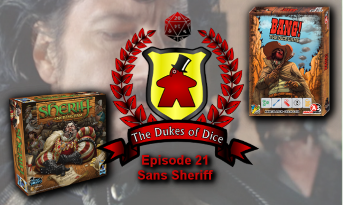 Dukes of Dice - Ep. 21 - Sans Sheriff