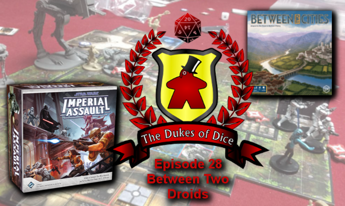 Dukes of Dice - Ep. 28 - Between Two Droids